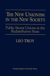 The New Unionism in the New Society by Leo Troy