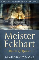 Meister Eckhart by Richard Woods