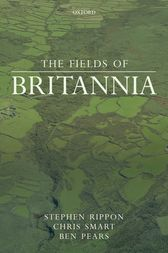 The Fields of Britannia by Stephen Rippon