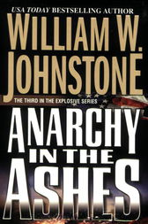 Anarchy In The Ashes by William W. Johnstone