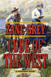 Code of the West by Zane Grey