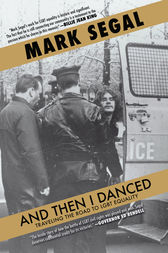 And Then I Danced by Mark Segal