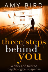 Three Steps Behind You by Amy Bird