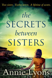 The Secrets Between Sisters by Annie Lyons