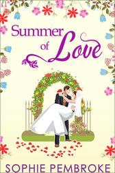 Summer Of Love (The Love Trilogy, Book 3) by Sophie Pembroke