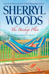The Backup Plan (The Charleston Trilogy, Book 1) by Sherryl Woods