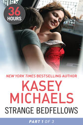 Strange Bedfellows Part 1 (36 Hours, Book 4) by Kasey Michaels