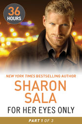 For Her Eyes Only Part 1 (36 Hours, Book 10) by Sharon Sala