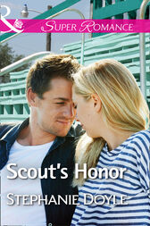 Scout's Honor (Mills & Boon Superromance) (The Bakers of Baseball, Book 2) by Stephanie Doyle
