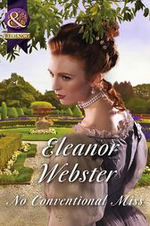 No Conventional Miss (Mills & Boon Historical) by Eleanor Webster