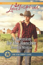 A Reunion For The Rancher (Mills & Boon Love Inspired) (Lone Star Cowboy League, Book 1) by Brenda Minton