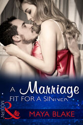 A Marriage Fit For A Sinner (Mills & Boon Modern) (Seven Sexy Sins, Book 6) by Maya Blake