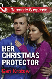 Her Christmas Protector (Mills & Boon Romantic Suspense) (Silver Valley P.D., Book 1) by Geri Krotow