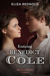 Enticing Benedict Cole (Mills & Boon Historical) by Eliza Redgold