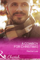 A Cowboy For Christmas (Mills & Boon Cherish) (Conard County: The Next Generation, Book 26) by Rachel Lee