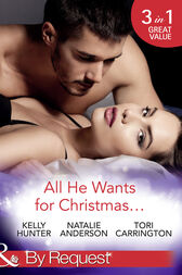 All He Wants For Christmas...: Flirting With Intent / Blame it on the Bikini / Restless (Mills & Boon By Request) by Kelly Hunter