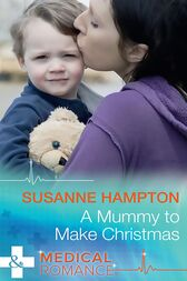 A Mummy To Make Christmas (Mills & Boon Medical) by Susanne Hampton