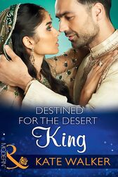 Destined For The Desert King (Mills & Boon Modern) (Rhastaan Royals, Book 2) by Kate Walker