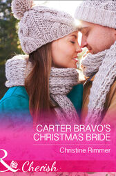 Carter Bravo's Christmas Bride (Mills & Boon Cherish) (The Bravos of Justice Creek, Book 3) by Christine Rimmer