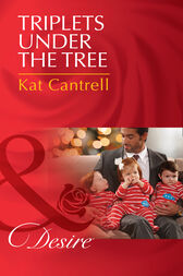 Triplets Under The Tree (Mills & Boon Desire) (Billionaires and Babies, Book 65) by Kat Cantrell
