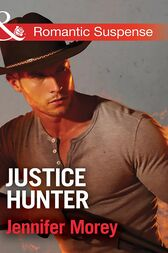 Justice Hunter (Mills & Boon Romantic Suspense) (Cold Case Detectives, Book 2) by Jennifer Morey