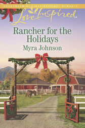 Rancher For The Holidays (Mills & Boon Love Inspired) by Myra Johnson