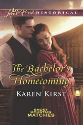 The Bachelor's Homecoming (Mills & Boon Love Inspired Historical) (Smoky Mountain Matches, Book 7) by Karen Kirst