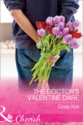 The Doctor's Valentine Dare (Mills & Boon Cherish) (Rx for Love, Book 14) by Cindy Kirk