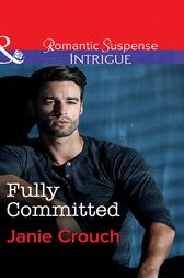 Fully Committed (Mills & Boon Intrigue) (Omega Sector: Critical Response, Book 2) by Janie Crouch
