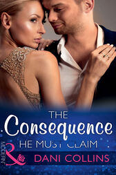 The Consequence He Must Claim (Mills & Boon Modern) (The Wrong Heirs, Book 2) by Dani Collins