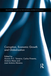 Corruption, Economic Growth and Globalization by Aurora A.C. Teixeira