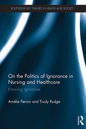 On the Politics of Ignorance in Nursing and Health Care by Amelie Perron