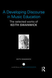 A Developing Discourse in Music Education by Keith Swanwick