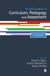 The SAGE Handbook of Curriculum, Pedagogy and Assessment by Dominic Wyse
