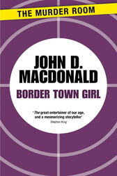 Border Town Girl by John D. MacDonald