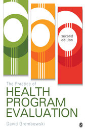The Practice of Health Program Evaluation by David E. Grembowski