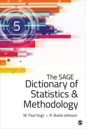 The SAGE Dictionary of Statistics & Methodology by W. (William) Paul Vogt
