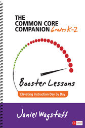 The Common Core Companion: Booster Lessons, Grades K-2 by Janiel M. Wagstaff