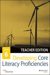 Developing Core Literacy Proficiencies, Grade 6 by Odell Education
