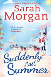 Suddenly Last Summer (Snow Crystal trilogy, Book 2) by Sarah Morgan