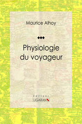 Physiologie du voyageur by Maurice Alhoy