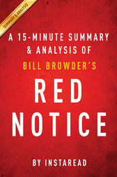Red Notice by Bill Browder | A 15-minute Summary & Analysis by Instaread