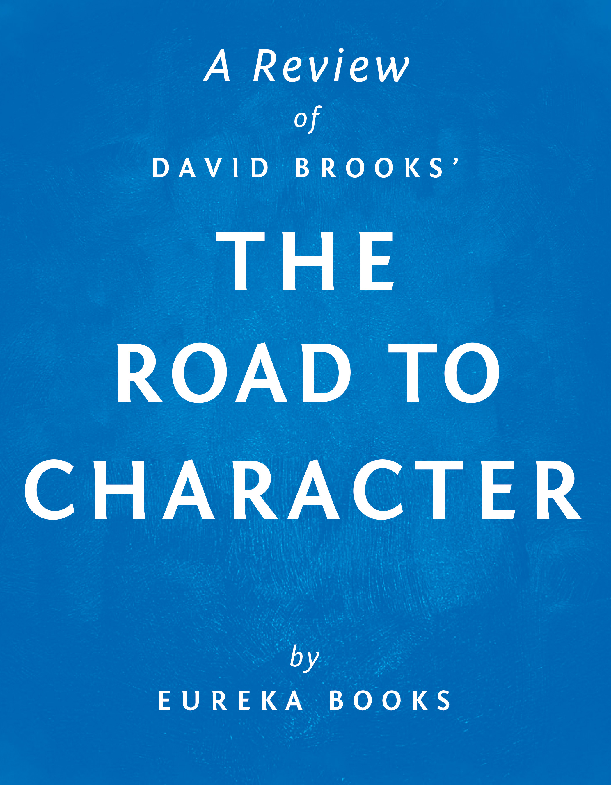 Download Ebook The Road to Character by David Brooks | A Review by Eureka Books Pdf
