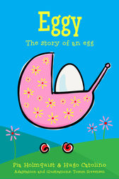 Eggy - The Story of an Egg by Hugo Catolino
