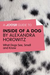 A Joosr Guide to... Inside of a Dog by Alexandra Horowitz by Joosr