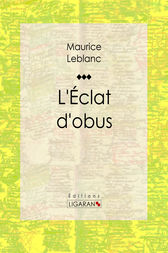 L'Eclat d'obus by Maurice Leblanc