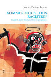 Sommes-nous tous racistes? by Jacques-Philippe Leyens
