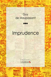 Imprudence by Guy de Maupassant