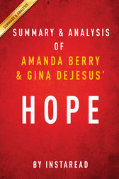 Hope by Amanda Berry and Gina DeJesus | Summary & Analysis by Instaread