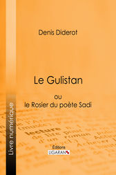 Le Gulistan by Ligaran;  Denis Diderot